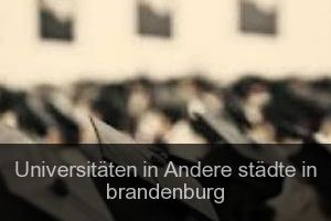 Universitäten in Andere städte in brandenburg