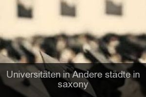 Universitäten in Andere städte in saxony